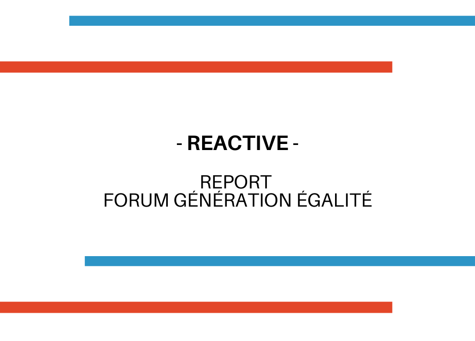 Report du Forum Génération Égalité :  Maintenir les droits des femmes et des filles au cœur de l'agenda politique  en impliquant les mouvements féministes !
