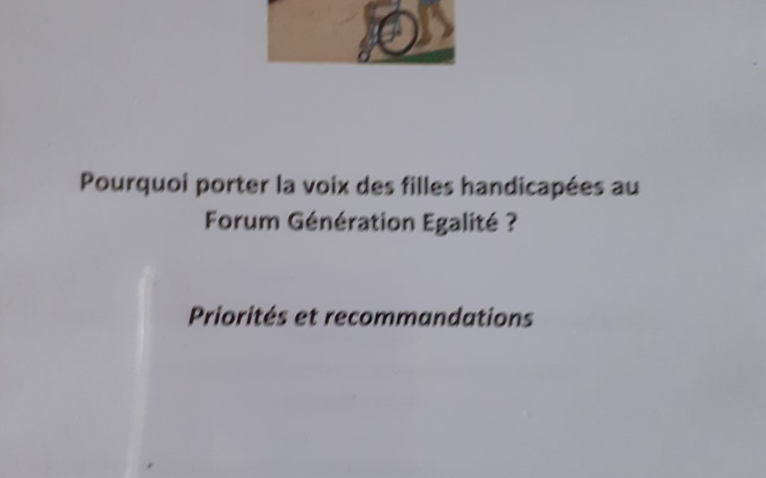 Pourquoi porter la voix des filles handicapées au Forum Génération Egalité? Priorités et recommandations